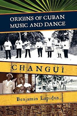 Origins of Cuban Music and Dance By Lapidus, Benjamin