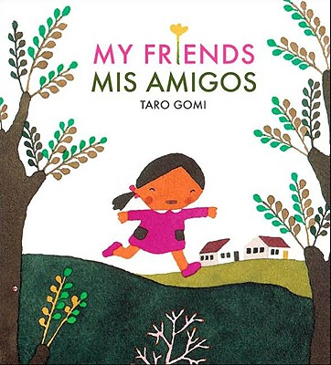 My Friends/mis Amigos By Gomi, Taro/ Gomi, Taro (ILT)