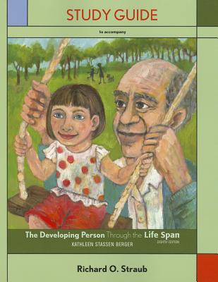 The Developing Person Through the Life Span By Berger, Kathleen Stassen [Study Guide Edition]